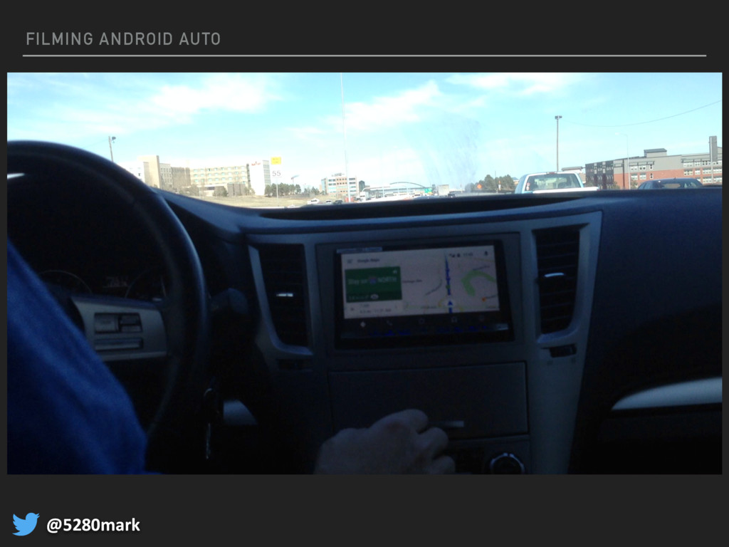 @5280mark FILMING ANDROID AUTO @5280mark