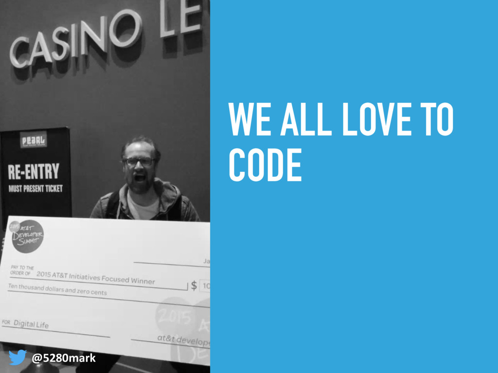 WE ALL LOVE TO CODE @5280mark