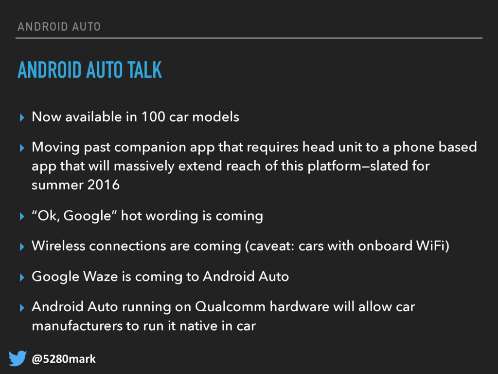 @5280mark ANDROID AUTO ANDROID AUTO TALK ▸ Now ...