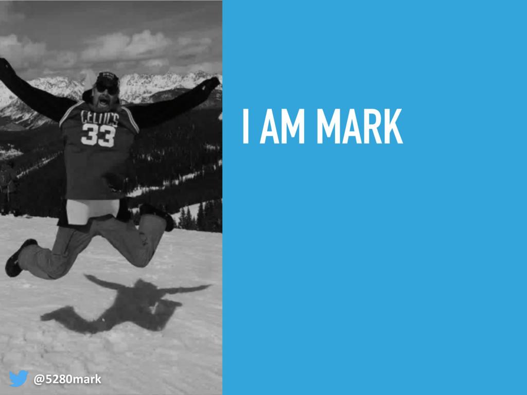 I AM MARK @5280mark