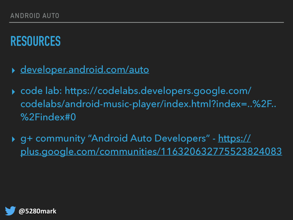 @5280mark ANDROID AUTO RESOURCES ▸ developer.an...