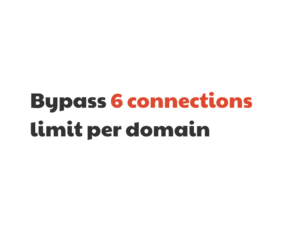Bypass 6 connections limit per domain