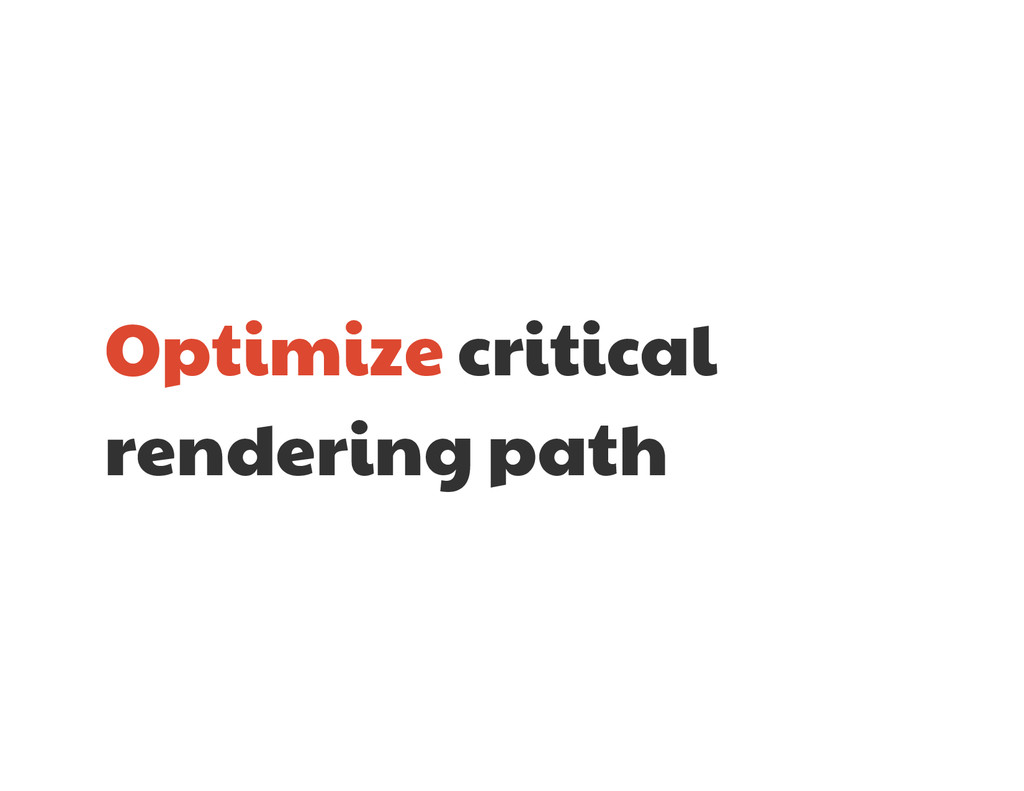 Optimize critical rendering path