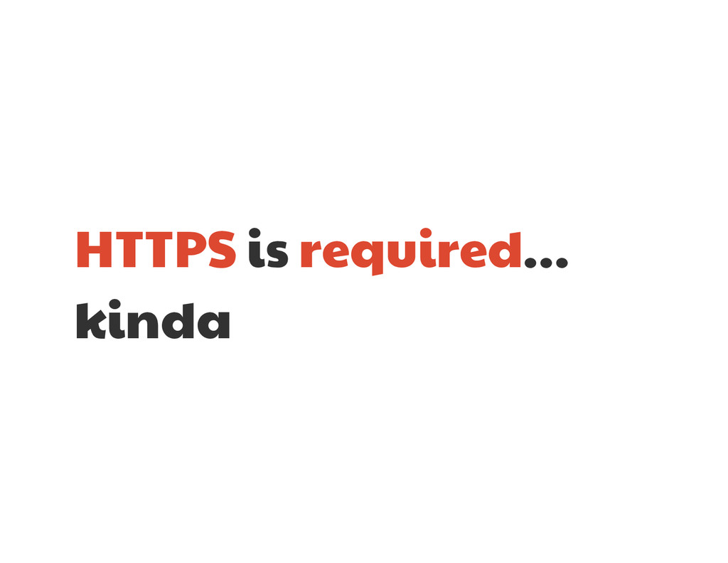 HTTPS is required…  kinda