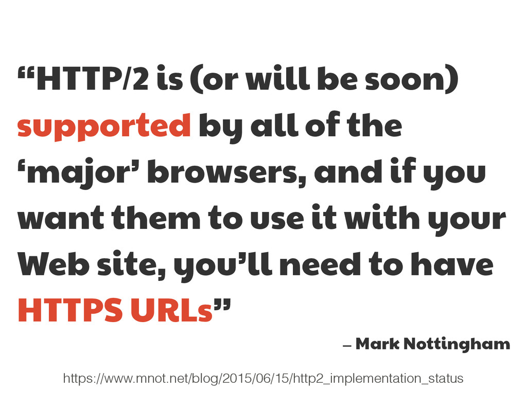 """HTTP/2 is (or will be soon) supported by all o..."