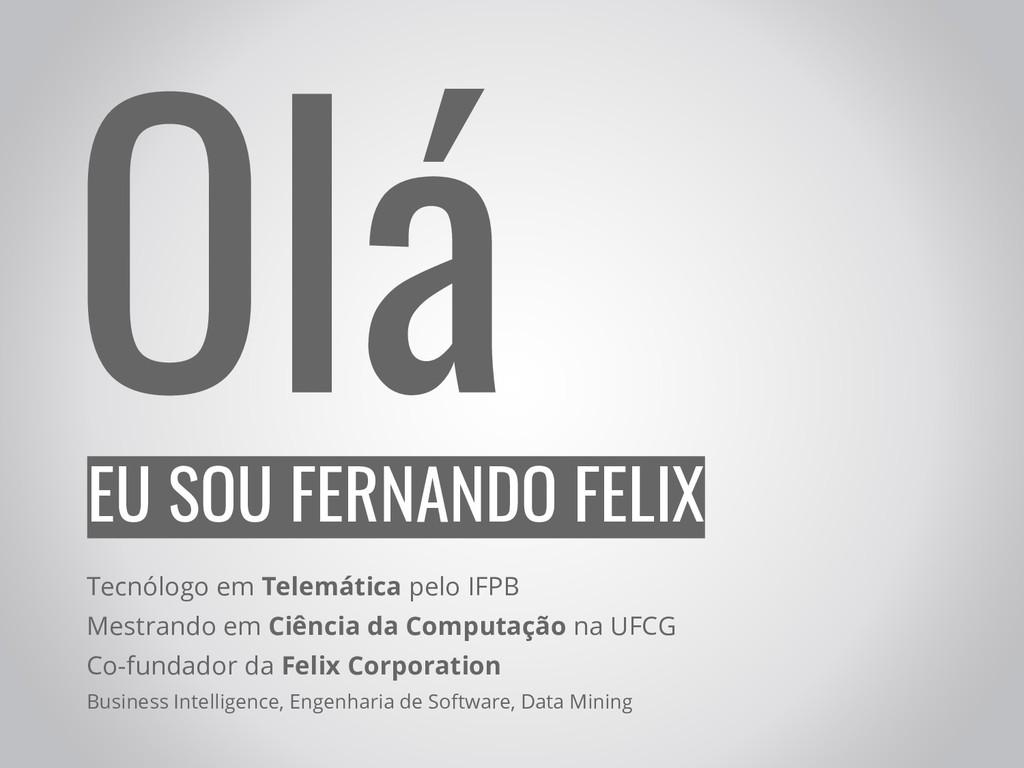 EU SOU FERNANDO FELIX Tecnólogo em Telemática p...