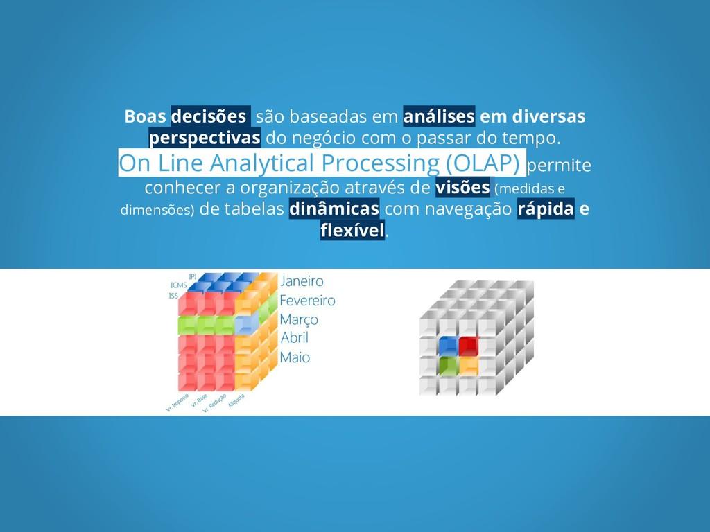 Boas decisões são baseadas em análises em diver...