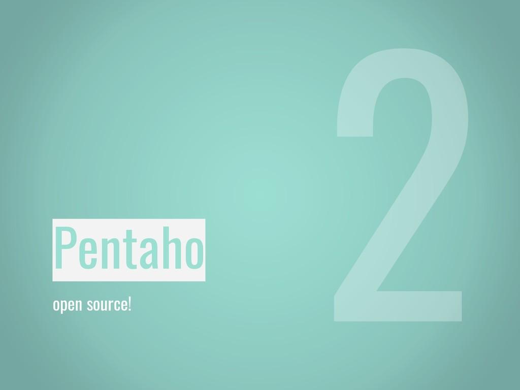 Pentaho open source!