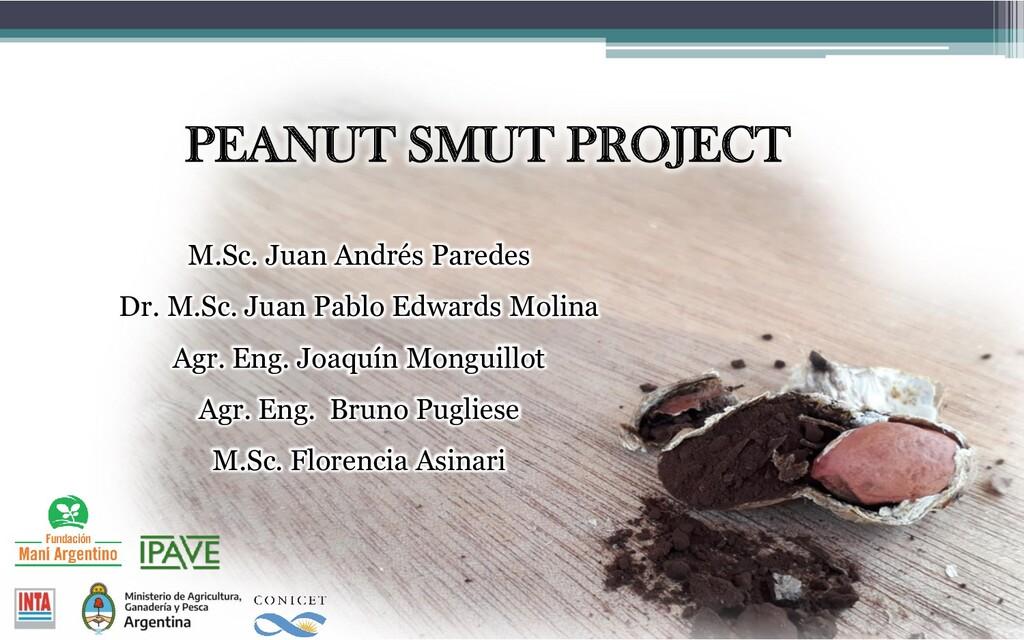 PEANUT SMUT PROJECT M.Sc. Juan Andrés Paredes D...