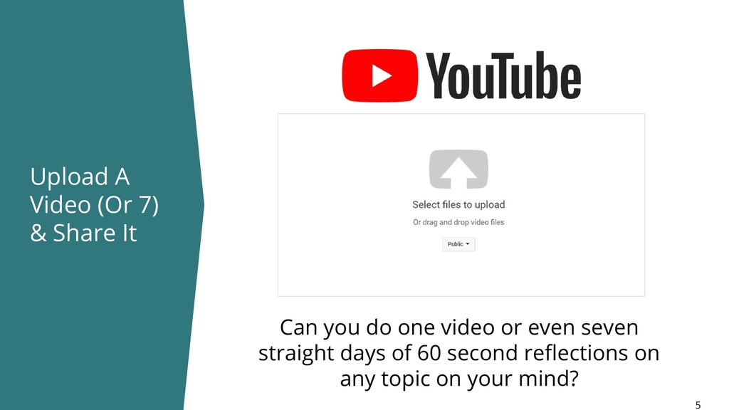 Upload A Video (Or 7) & Share It 5 Can you do o...