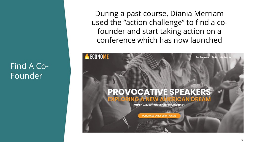 Find A Co- Founder 7 During a past course, Dian...