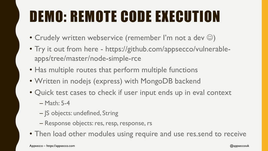 DEMO: REMOTE CODE EXECUTION • Crudely written w...