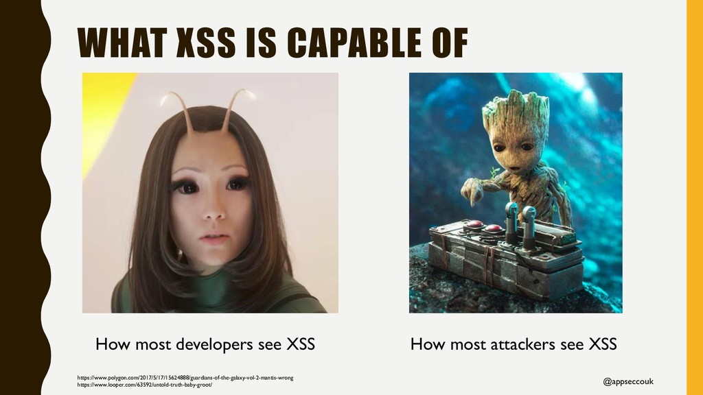 WHAT XSS IS CAPABLE OF @appseccouk How most dev...