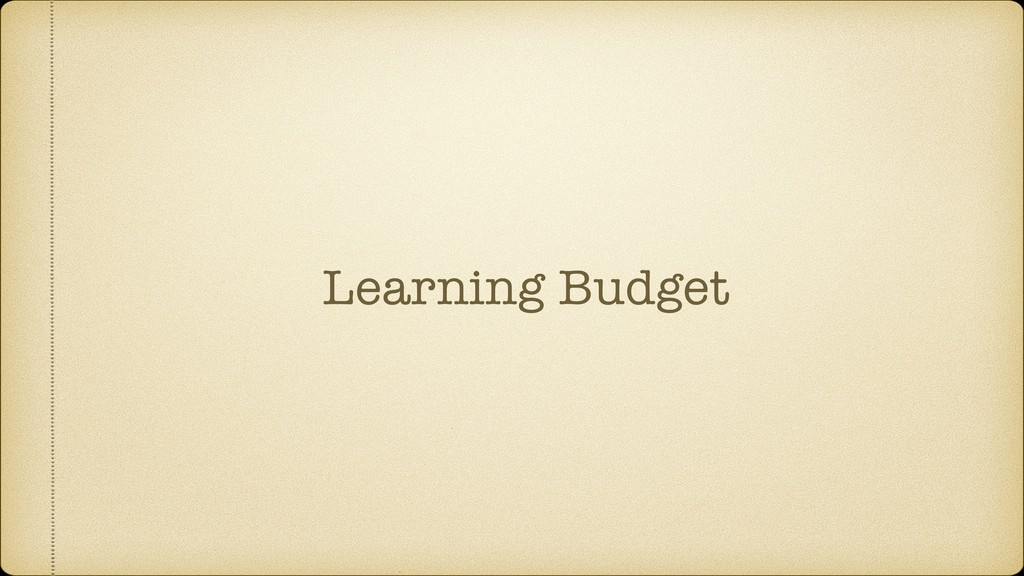Learning Budget