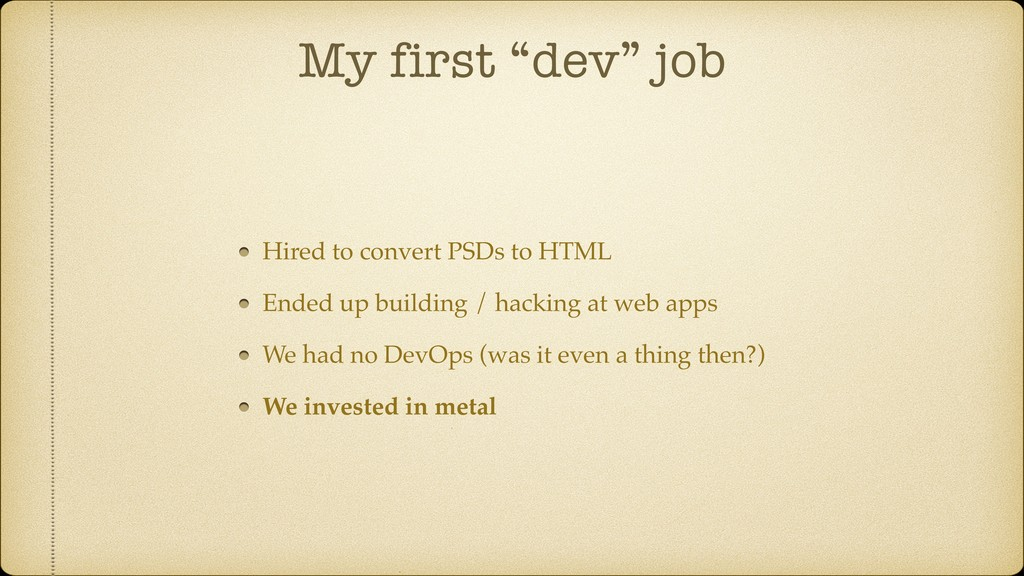 "My first ""dev"" job Hired to convert PSDs to HTM..."