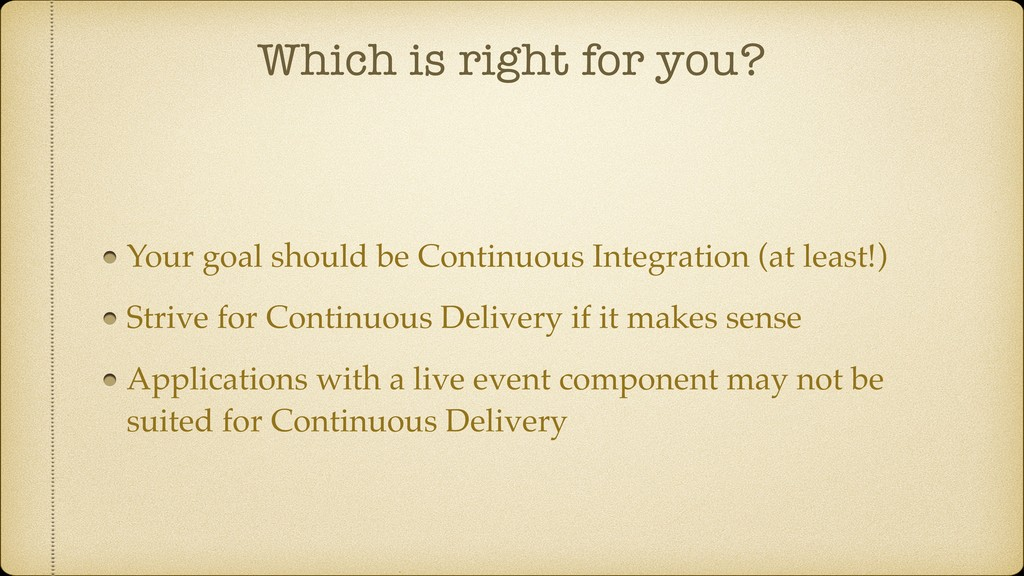 Which is right for you? Your goal should be Con...