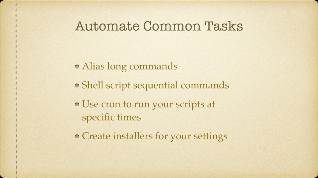 Automate Common Tasks Alias long commands Shell...