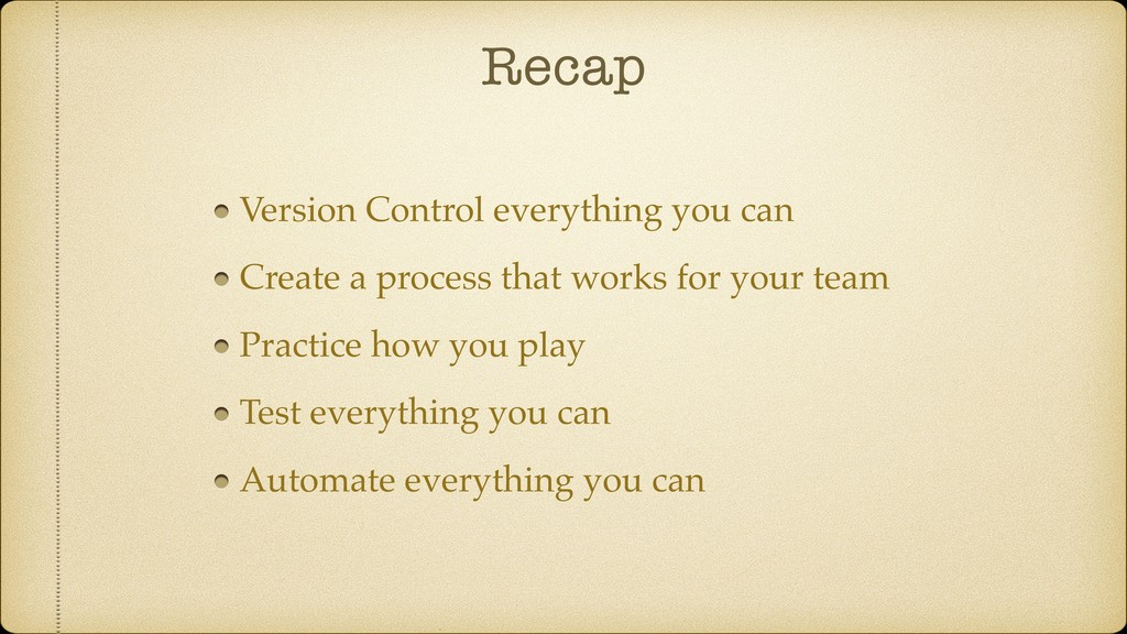 Recap Version Control everything you can Create...
