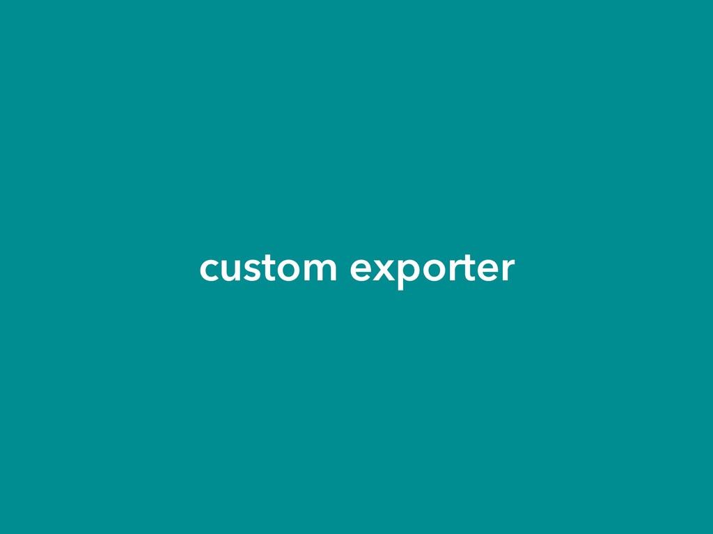 custom exporter