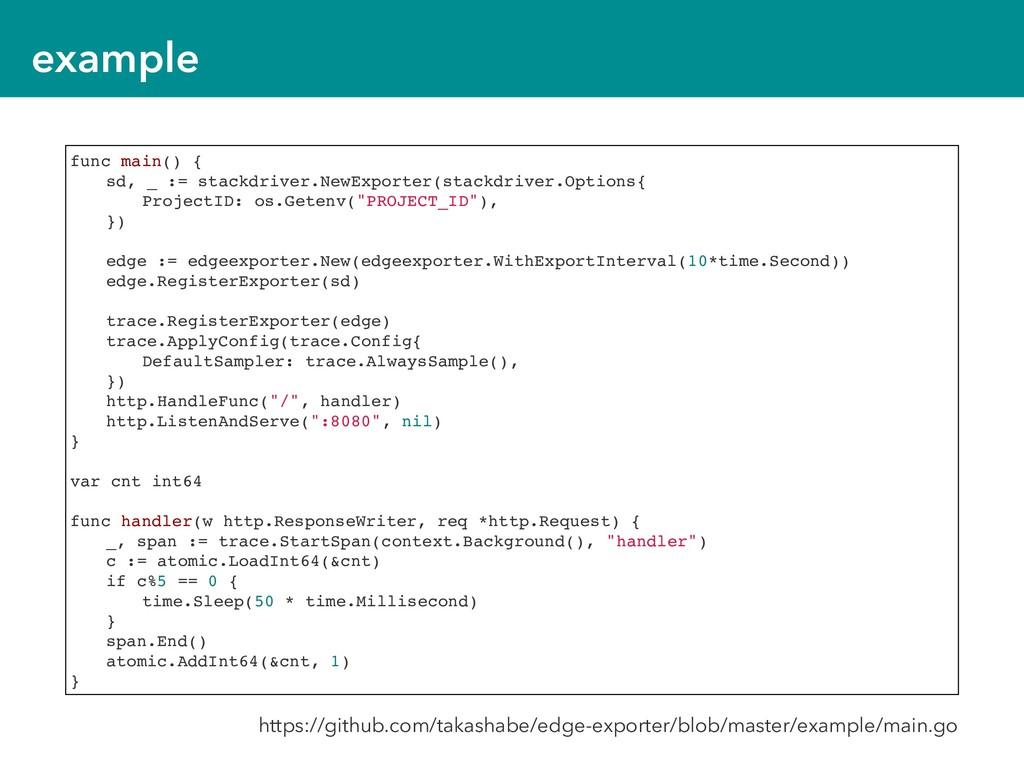 example func main() { sd, _ := stackdriver.NewE...