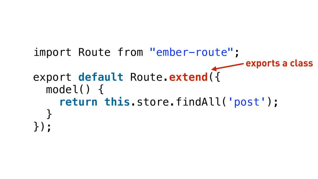 "import Route from ""ember-route""; export default..."