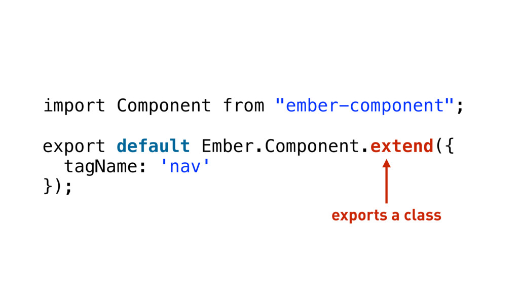 "import Component from ""ember-component""; export..."