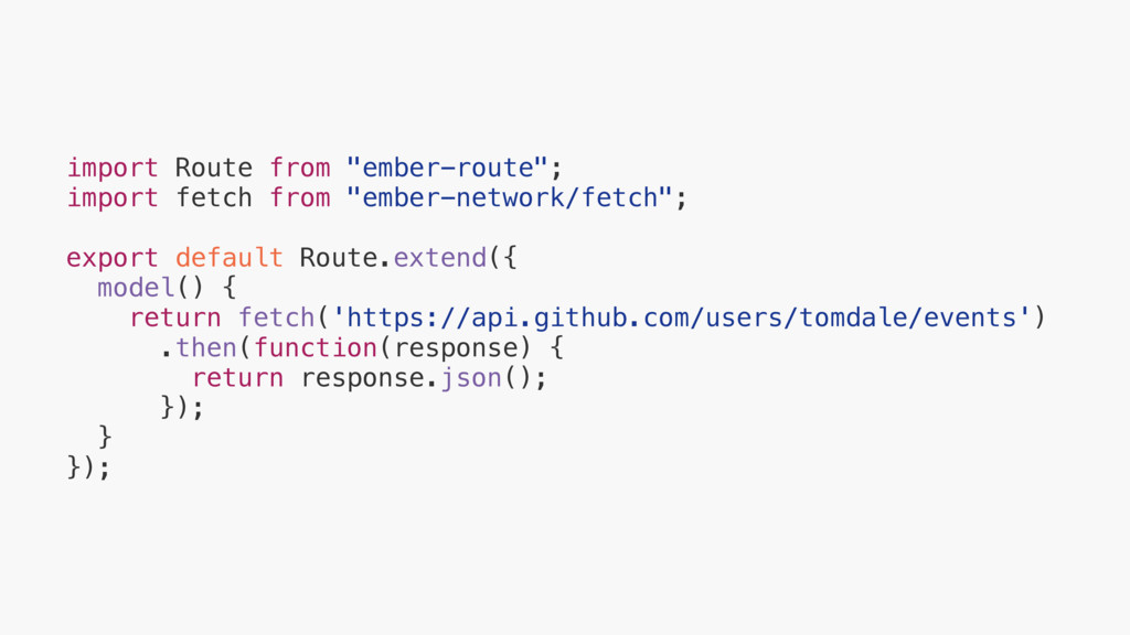 "import Route from ""ember-route""; import fetch f..."