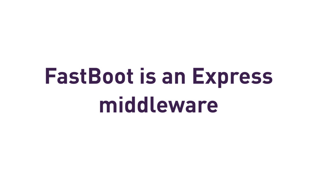 FastBoot is an Express middleware