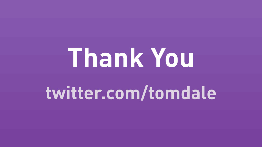 Thank You twitter.com/tomdale