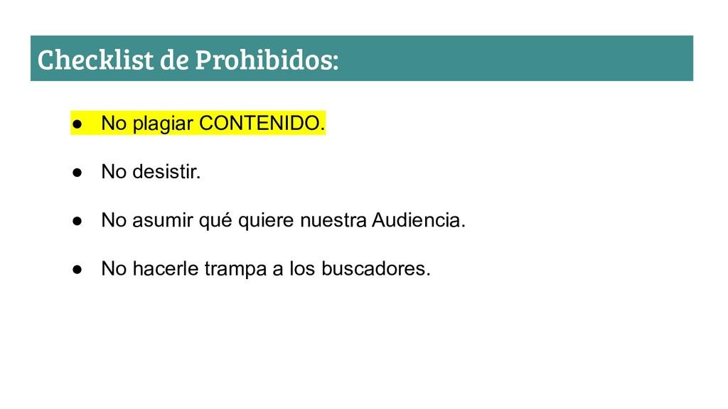 Checklist de Prohibidos: ● No plagiar CONTENIDO...