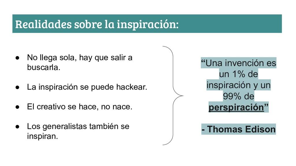 Realidades sobre la inspiración: ● No llega sol...