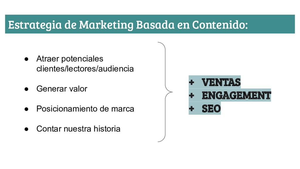 Estrategia de Marketing Basada en Contenido: ● ...