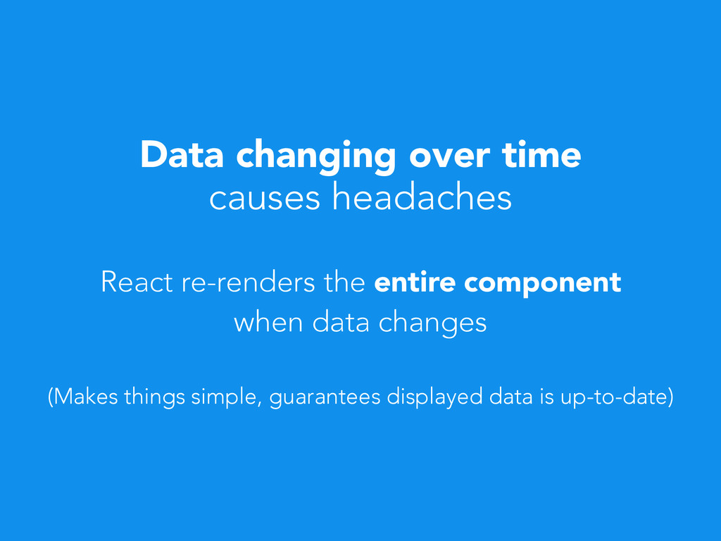 causes headaches Data changing over time React ...