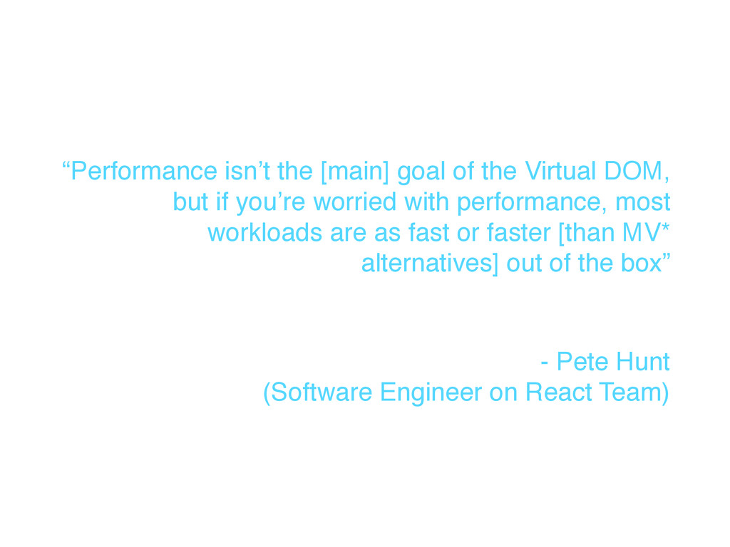"""Performance isn't the [main] goal of the Virtu..."