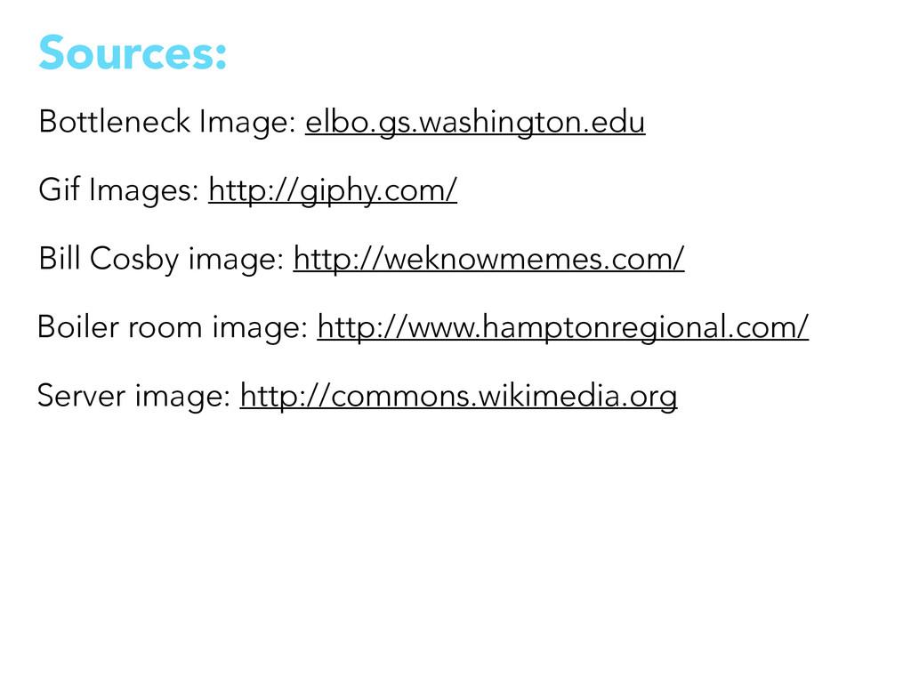Sources: Bottleneck Image: elbo.gs.washington.e...