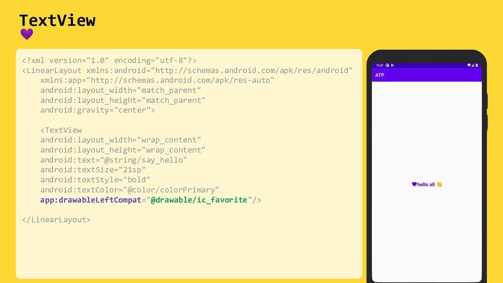 "TextView  <?xml version=""1.0"" encoding=""utf-8""?..."