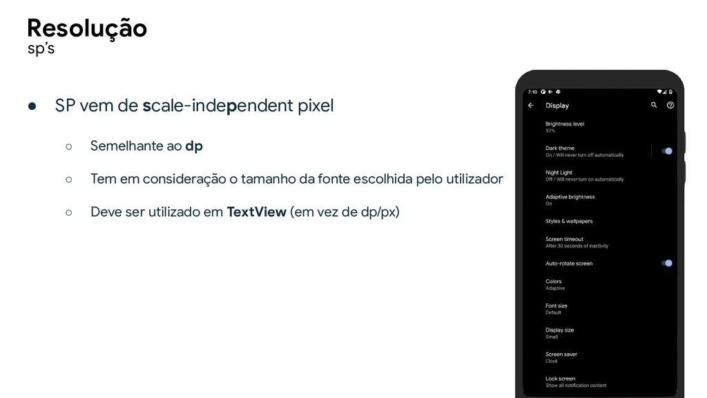 ● SP vem de scale-independent pixel ○ Semelhant...