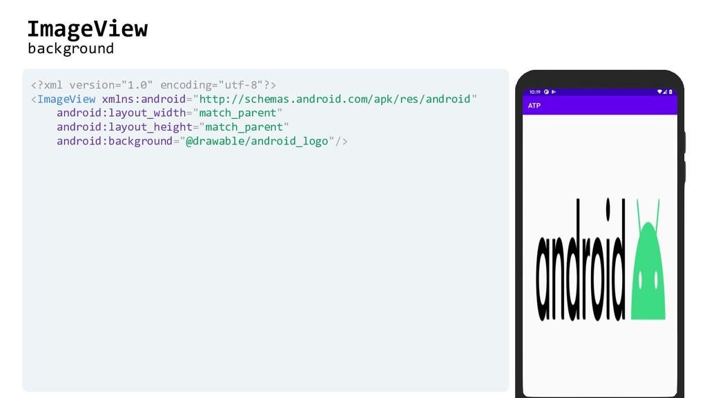 "ImageView background <?xml version=""1.0"" encodi..."