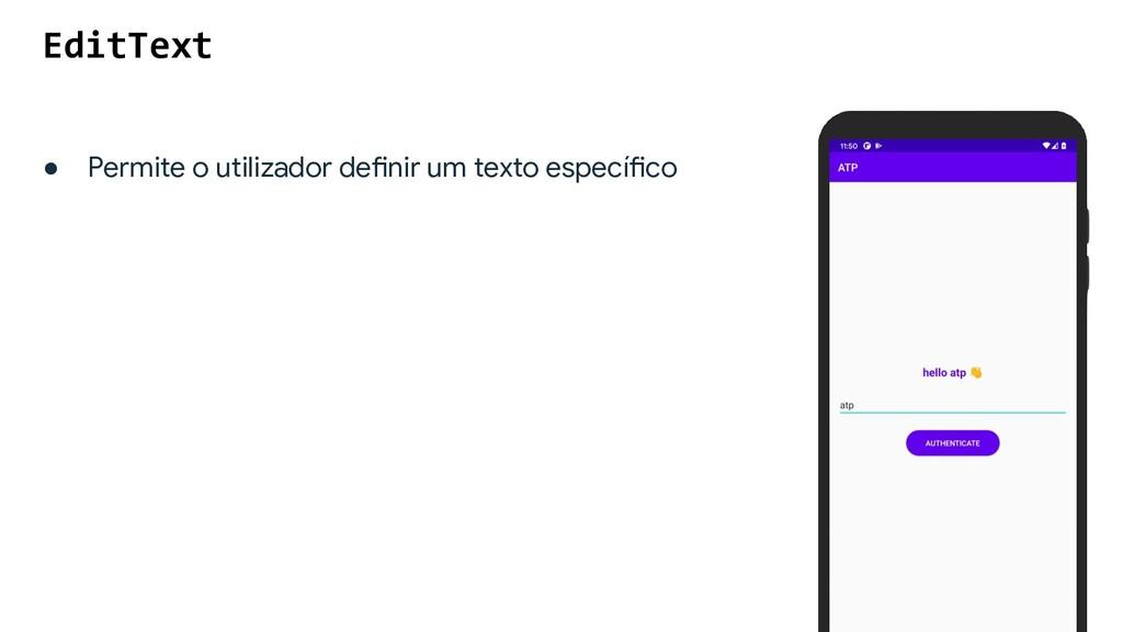 ● Permite o utilizador definir um texto específ...