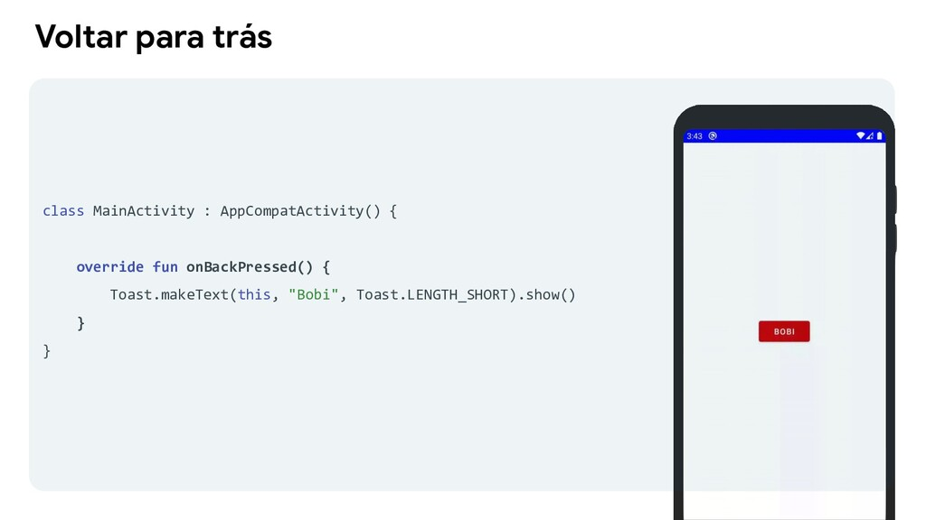 Voltar para trás class MainActivity : AppCompat...