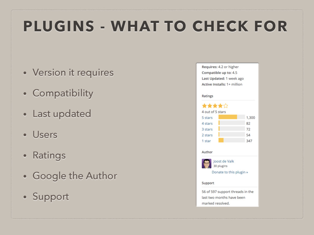 PLUGINS - WHAT TO CHECK FOR • Version it requir...