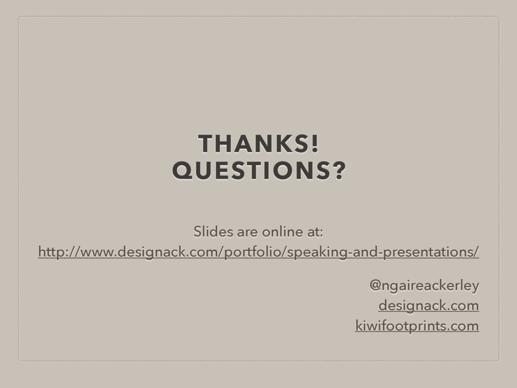 THANKS! QUESTIONS? Slides are online at: 