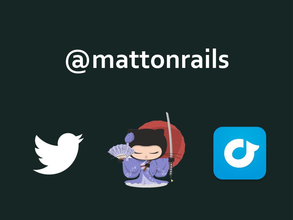 @mattonrails