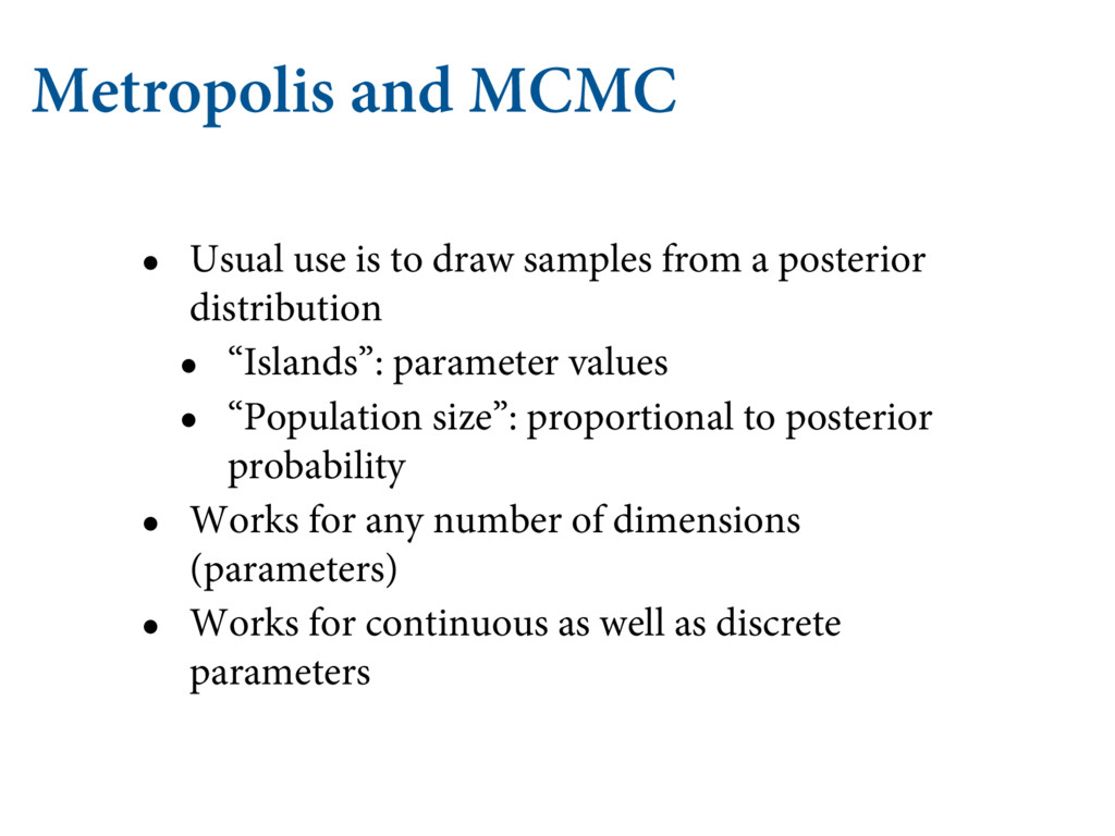 Metropolis and MCMC • Usual use is to draw samp...