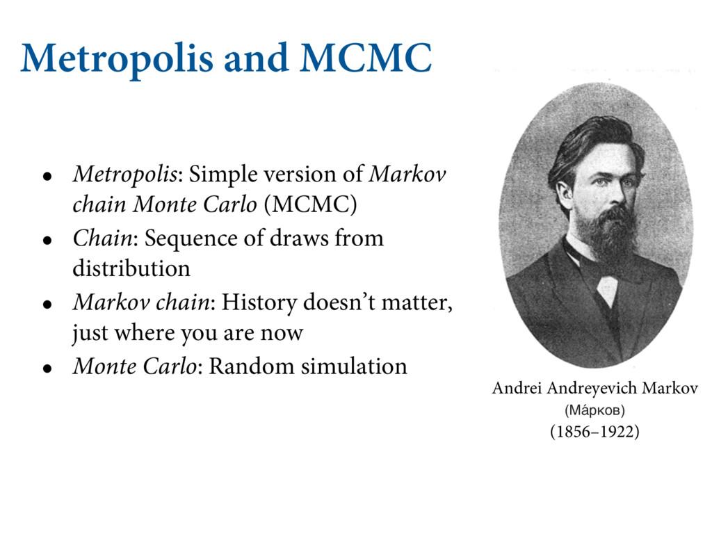 Metropolis and MCMC • Metropolis: Simple versio...