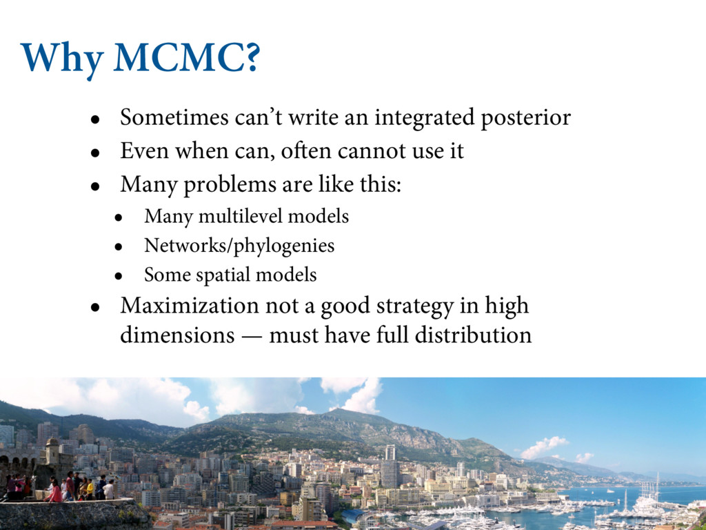 Why MCMC? • Sometimes can't write an integrated...