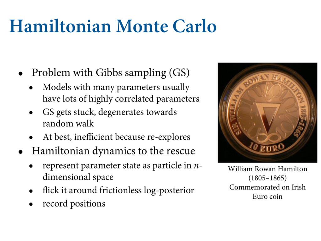 Hamiltonian Monte Carlo • Problem with Gibbs sa...