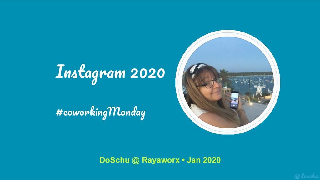 Instagram 2020 #coworkingMonday DoSchu @ Rayawo...
