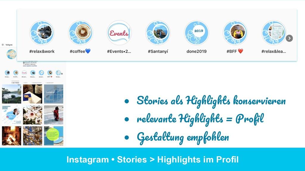 ● Stories als Highlights konservieren ● relev...