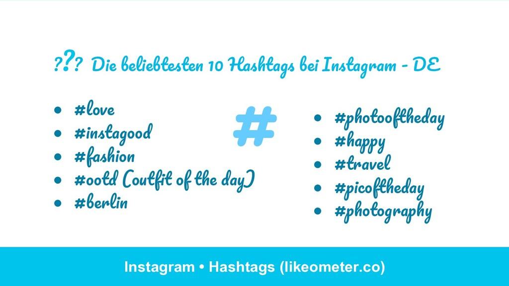 Instagram • Hashtags (likeometer.co) ● #love ●...